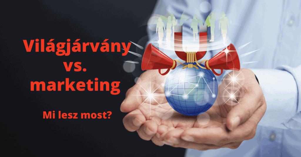 Koronavírus járvány vs. online marketing: mit tegyél és ne tegyél vállalkozóként a jelen helyzetben?