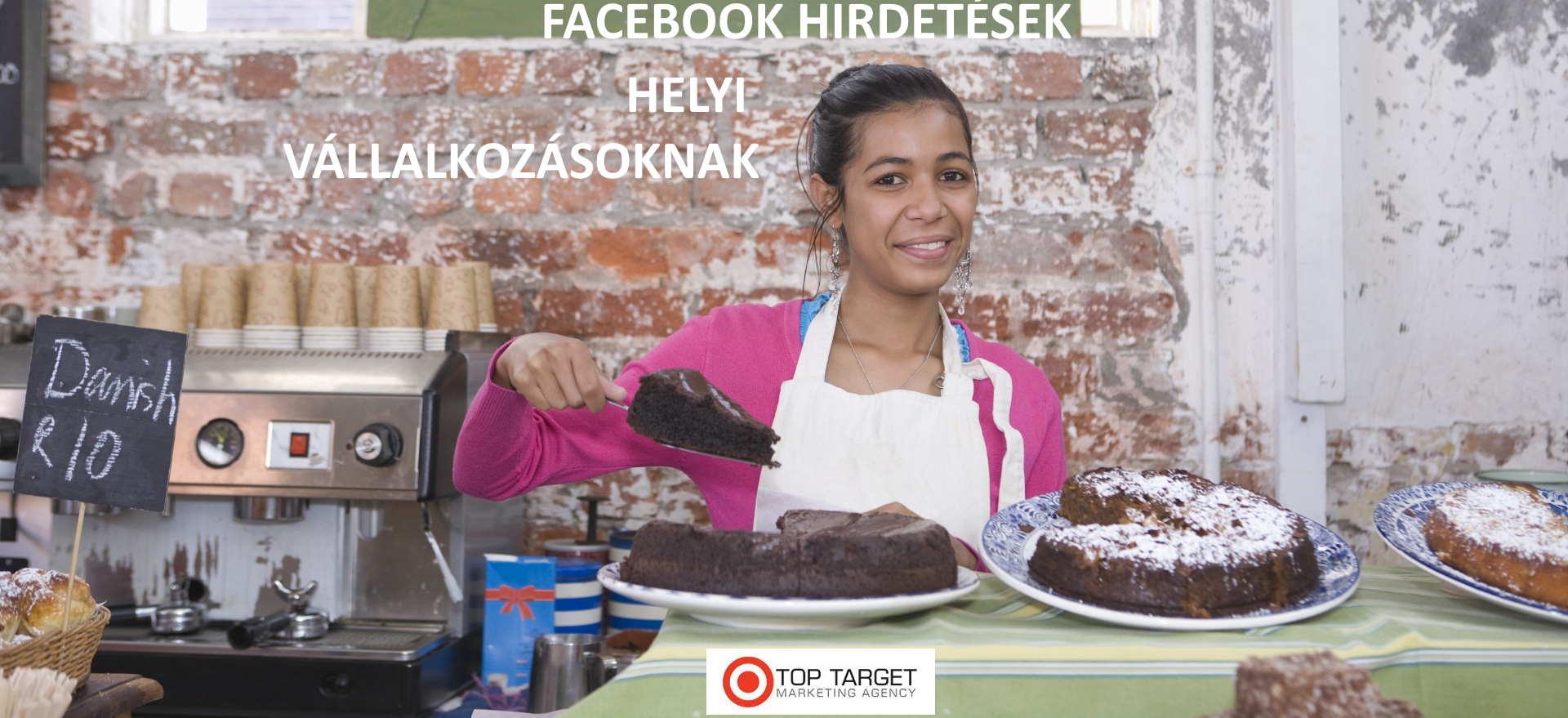 Helyi vállalkozások, kis cégek Facebook hirdetések nagy elérés